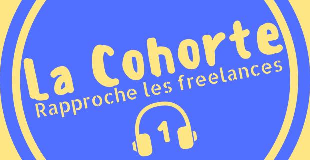 Lancement de La Cohorte, le premier podcast dédié aux freelances